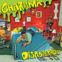 Charisma — Disasteradio