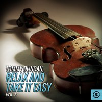 Tommy Duncan, Relax And Take It Easy, Vol. 2 — Tommy Duncan