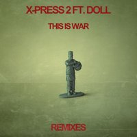 This Is War — X-Press 2, Doll