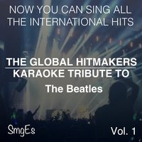 The Global HitMakers: The Beatles Vol. 1 — The Global HitMakers
