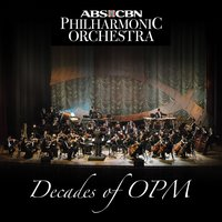 Decades of OPM (ABS-CBN PHILHARMONIC ORCHESTRA) — ABS-CBN Philharmonic Orchestra
