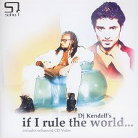 If I Rule The World — Dj Kendell