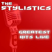 Greatest Hits Live — The Stylistics