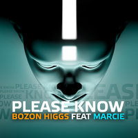 Please know — Bozon Higgs, Bozon Higgs feat. Marcie