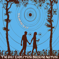 The Day Everything Became Nothing — Tripping Lily
