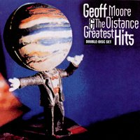 Greatest Hits — Geoff Moore & The Distance