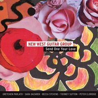 Send One Your Love — New West Guitar Group