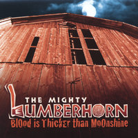 Blood Is Thicker Than Moonshine — Lumberhorn