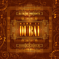 DJ Bliss Presents Made In Dubai — DJ Bliss