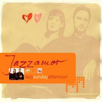 Lazy Sunday Afternoon — Jazzamor