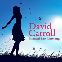 Essential Easy Listening — David Carroll