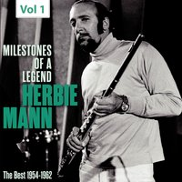 Milestones of a Legend - Herbie Mann, Vol. 1 — Herbie Mann