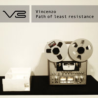 Path of Least Resistance — Vincenzo