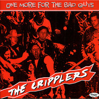 One More for the Bad Guys — The Cripplers