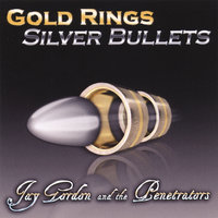 Gold Rings Silver Bullets — Jay Gordon and the Penetrators