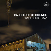 Warehouse Dayz — Bachelors of Science