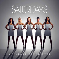 My Heart Takes Over — The Saturdays