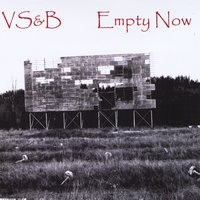 Empty Now — VS&B