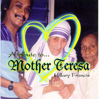 A Tribute to Mother Teresa — Hillary Francis