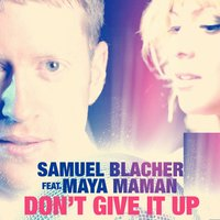 Don't Give It Up — Samuel Blacher, Maya Maman