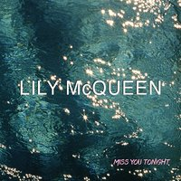 Miss You Tonight - Single — Lily McQueen