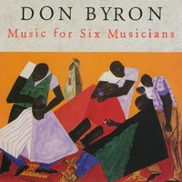 Music For Six Musicians — Don Byron