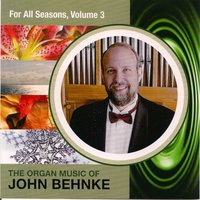 For All Seasons, Vol. 3 — John A. Behnke