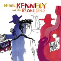 East meets East — Nigel Kennedy, Kroke