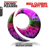Seamless Sessions Crowd Pleasers Ibiza Closing Party '14 — Graham Sahara