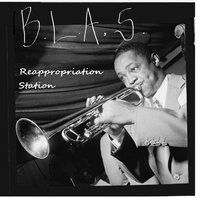 Reappropriation Station — Blas the MC