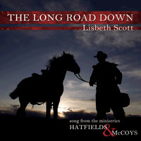 The Long Road Down (Song from the Miniseries Hatfields & McCoys) — Lisbeth Scott
