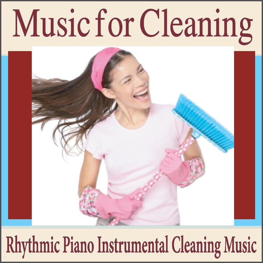 Music for cleaning rhythmic piano instrumental cleaning for Music to clean to