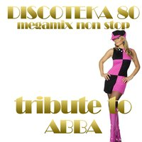Discoteka 80 Megamix Non Stop: Tribute to Abba — Disco Fever
