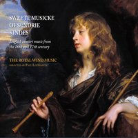 Sweete Musicke of Sundrie Kindes — Anthony Holborne, Clement Woodcock, Thomas Weelkes, Edmund Turges, The Royal Wind Music, Robert Parsons