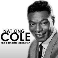 The Complete Collection — Nat King Cole