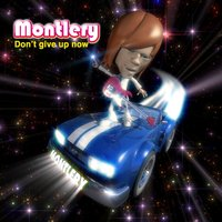 Don't Give Up Now — Montlery
