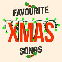 Favourite Xmas Songs — Christmas Music and Holiday Hits, Christmas!, Christmas, Christmas Carols & Hymn Singers, Christmas Music and Holiday Hits|Christmas!|Christmas, Christmas Carols & Hymn Singers