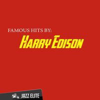 Famous Hits by Harry Edison — Harry Edison
