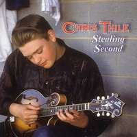 Stealing Second — Chris Thile