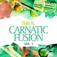 This Is Carnatic Fusion, Vol. 3 — сборник