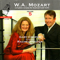 Mozart: Complete Sonatas for Keyboard and Violin, Vol. 5 — Rachel Podger, Gary Cooper, Вольфганг Амадей Моцарт