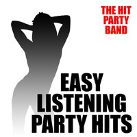 Easy Listening Party Hits — The Hit Party Band