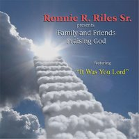 Family & Friends Praising God (Ronnie R Riles Sr. Presents) — сборник