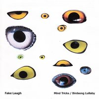 Mind Tricks / Birdsong Lullaby — Fake Laugh