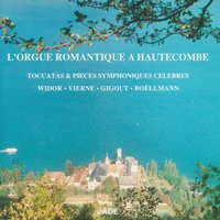 Romantic Organ from Hautecombe: Toccatas & Famous Symphonic Excerpts — A member of the Hautecombe community