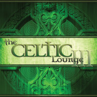 The Celtic Lounge III — Gary Stadler, Sequoia Records Presents