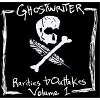 Rarities & Outtakes, Vol. 1 — Ghostwriter