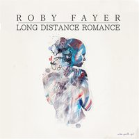 Long Distance Romance — Roby Fayer