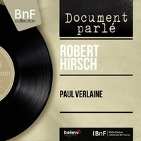 Paul Verlaine — Robert Hirsch