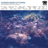 All Unrevealed Parts of the Unknown — Sudden Death of Stars